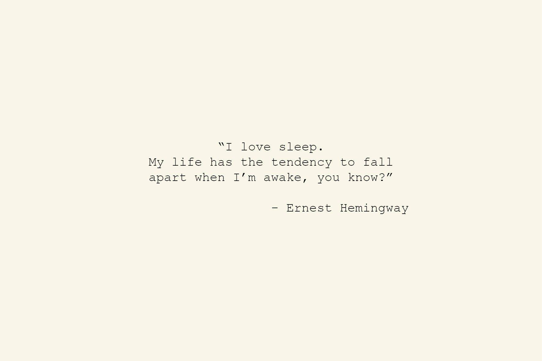 Hemingway Quotes On Love Ernest Hemingway Quote I Love Sleep.typewriter