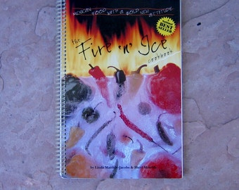 The Fire 'n' Ice Cookbook by Linda Matthie Jacobs and Sheri Morrish, Mexican Cookbook, 1995 Vintage Cookbook