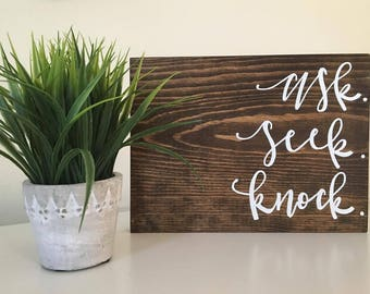 Ask Seek Knock, Gift for Him, Gift for Her, Hand Lettered, Hand Painted, Wood Sign
