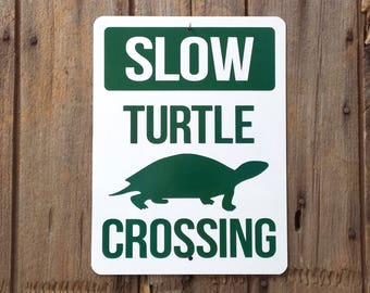 Turtle crossing sign Slow warning road sign