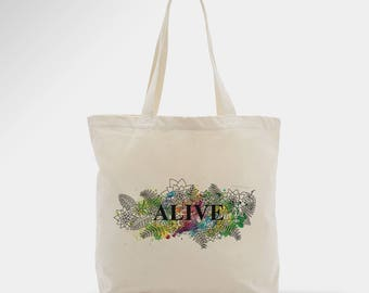 Graphic tote bag floral pattern, positive message, alive, gift