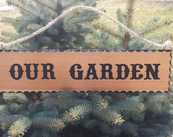 Hand Routed Wood Sign-OUR GARDEN-Wood Sign-Carved Wood Sign-Cedar Sign-Outdoor Sign-Welcome Wood Sign