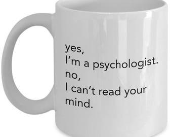Funny Psychologist Gift - Mug for Psychologist - I Can't Read Your Mind