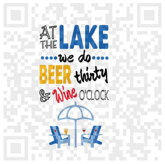At the Lake we do Beer thirty & Wine O'clock PNG, Lake quote Png, Sublimation Png,  Png, Cricut Print and Cut file, Print File, Lake Beer Wi