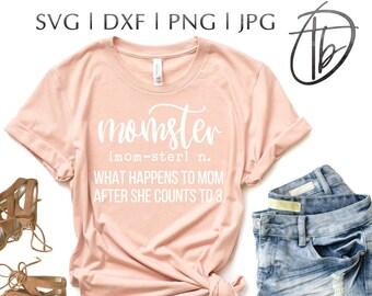 Momster SVG, Mom life SVG, Mama SVG, Funny Mom Svg, Funny Mom Shirt Svg, Mom Svg, Momster shirt svg, instant download, svg files, Dxf, Png