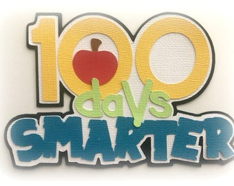 100 days smarter school title  premade paper piecing 3d die cut by my tear bears kira