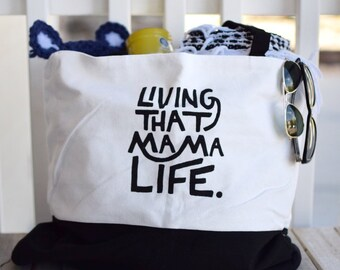 Living That Mama Life Tote - Oversized, Canvas Tote