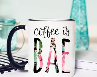 I love Coffee Mug, Funny Coffee Lover Mug, Funny Coffee Mug, bae, Coffee is Bae Mug, Bae Gift, Coffee Lover Gift, Gift for Coffee Lover, Mug