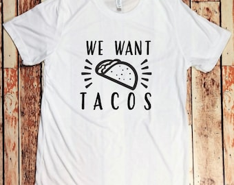 We Want Tacos Maternity T-Shirt