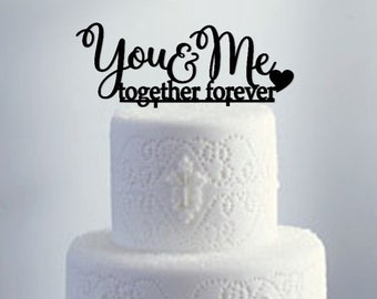 Cake Topper     You & Me Together Forever