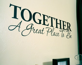 Together, A Great Place To Be - Wall Decal