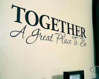 Ensemble, un bon endroit pour être - décalque de mur