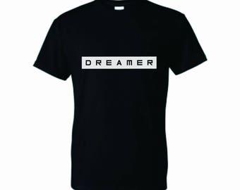 Dreamer Shirt, Dreamers Tee, Custom Made, Support, DACA, Statement Shirts