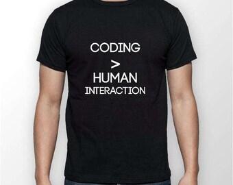 Coding > Human Interaction T Shirt | Funny T Shirts