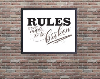 RULES were made to be broken,  Modern Wall Art, Rebellious Room Decor, College Room Decor 8 x 10 Print, Break the Rules