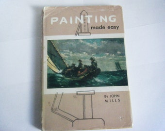 Price reduced ... Painting made easy A beginner's guide by John Mills 1967 hardcover