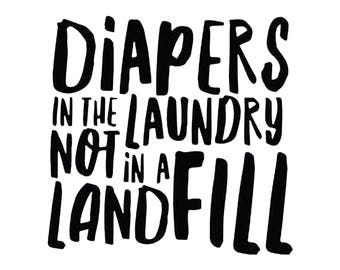 Diapers in the Laundry not in a Landfill Cloth Supportive T-shirt