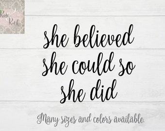 She Believed She Could So She Did Decal, Inspirational Decal, Wall Decal, Quote Decal, Feminist Decal, Custom Phrase Decal