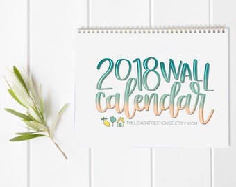 2018 Wall Calendar, Hand Lettered Quotes and Sayings, Watercolor Prints Calendar
