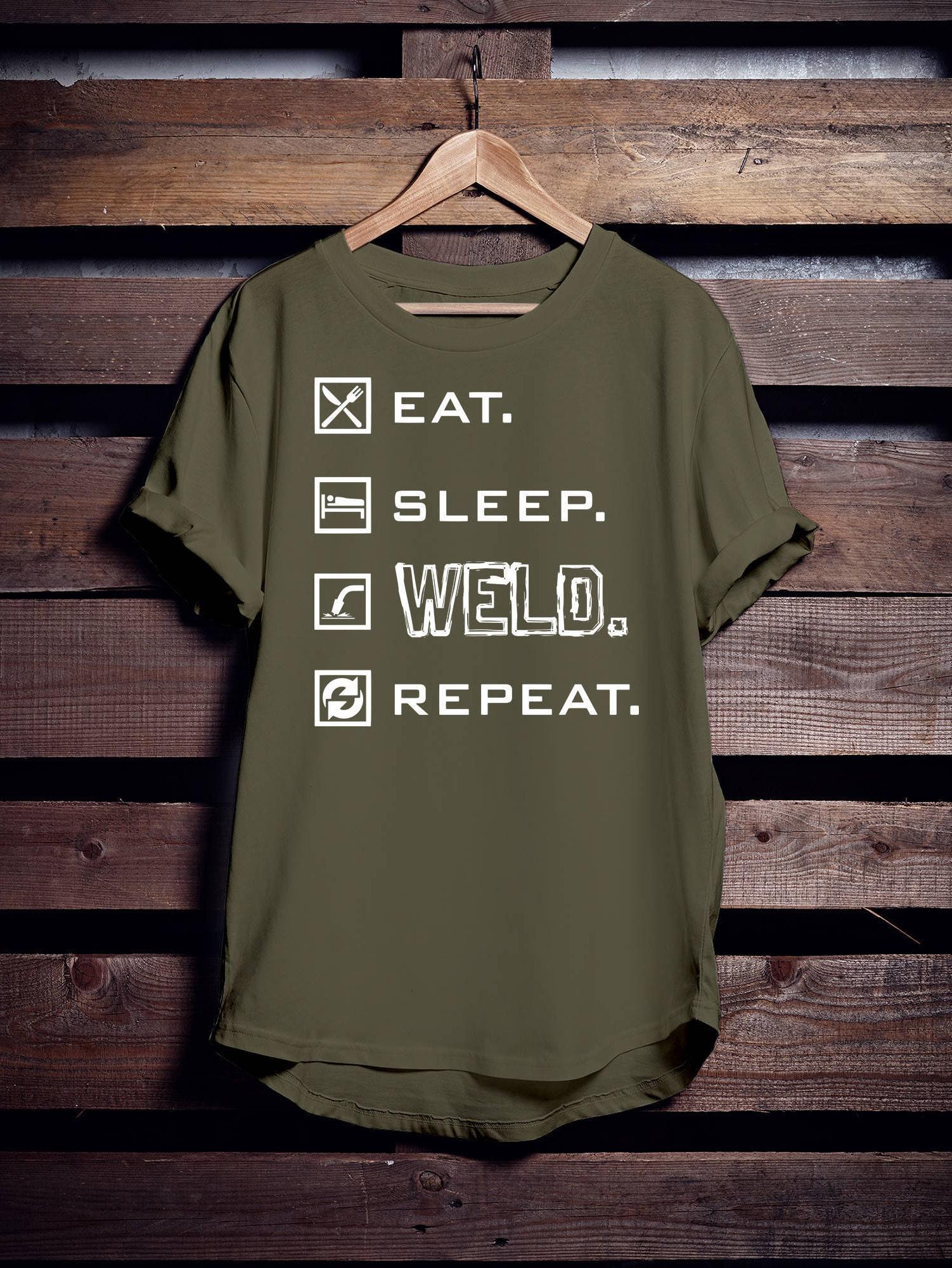 18b2ef91 Eat Sleep Weld Repeat T-shirt Gift for Dad Mens Ladies Womens, Funny ...