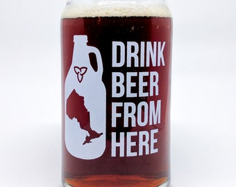Drink Beer From Here - 16oz can-shaped glass