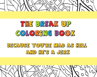 The Break Up Adult Coloring Book Because You Are Mad As Hell And Hes A Jerk Swear Word INSTANT DOWNLOAD