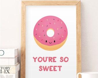 You're so sweet, You're so sweet quote, Quote print, Kids illustration, Nursery print, Kids room art, Doghnut print, Nursery art, Kids art