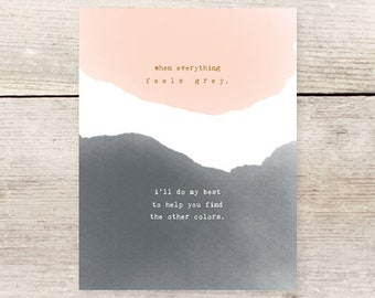 Everything Feels Grey Sympathy card, Empathy card, Depression, Card for Grief and Loss