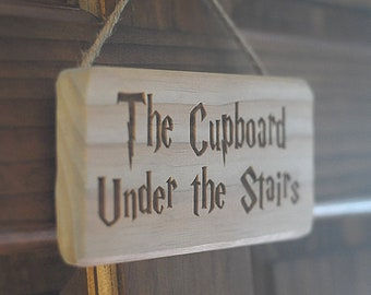 Scratch and Dent Sale!!  The Cupboard Under the Stairs…Solid Wood Engraved Sign.  Great gift item for Harry Potter fans!
