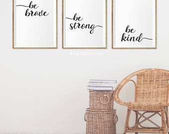 Be Brave Be Strong Be Kind print - Be Brave Be Kind Poster - Be Brave Be Kind printable - Monochrome, Typography - Text poster - Black white