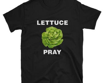 Lettuce Pray Funny Vegan Vegetable T-Shirt
