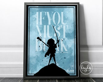 Kubo Print - If you must blink, do it now | A6/A5/A4/A3 Illustration Print | Kubo Movie Poster | For Him, For Her
