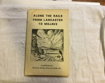 Along the rails from Lancaster to Mohave- book/pamphlet - 1967
