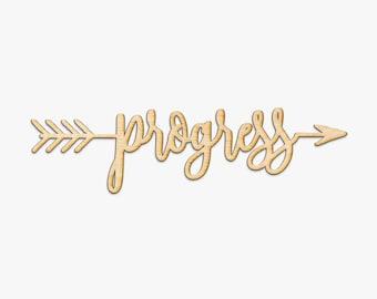 Progress Arrow Wood Sign - Wood Sign Art, Wooden Sign, Laser Cut Wood, Wood Decor, Motivational Decor