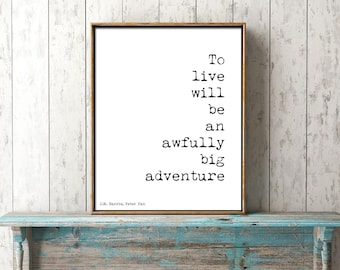 kids room decor, nursery art, Peter Pan Art, Peter Pan Print, black and white print, Peter Pan poster, to live, big adventure quote print