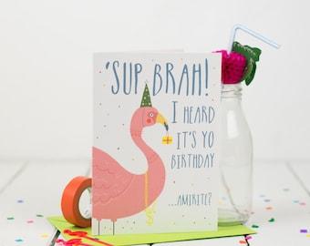 Flamingo Birthday Card - Street Talk Birthday - Funny Birthday Card - Birthday Card For Friend - Birthday Card For Brother - Bling Birthday
