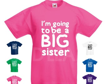 I'm Going To Be A Big Sister - Kids/Childrens Unisex Tshirt Pregnancy Sibling Announcement/ New Baby Reveal/ Pregnancy Announce