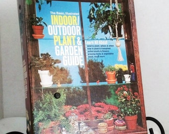Vintage Gardening Book The Basic Illustrated Indoor Outdoor Plant and Garden Guide 1973