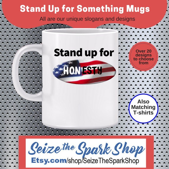 Stand Up For Honesty Mug Act And Speak With Integrity Build
