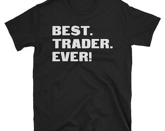 Trader Shirt, Trader Gifts, Trader, Best. Trader. Ever!, Gifts For Trader, Trader Tshirt, Funny Gift For Trader, Trader Gift