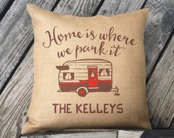 Personalized Home is Where We Park It, Vintage Trailer Decor with Family Name, Personalized Gift, Camper Pillow, RV Gift SPS-033 Burlap