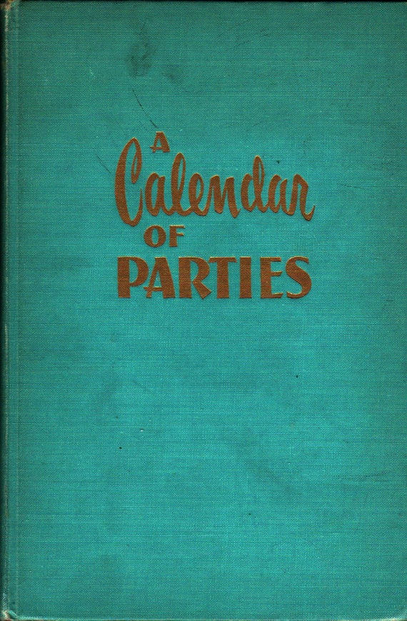 A Calendar of Parties + Signed + Jack B. and Edith Fellows + 1951 + Vintage Book