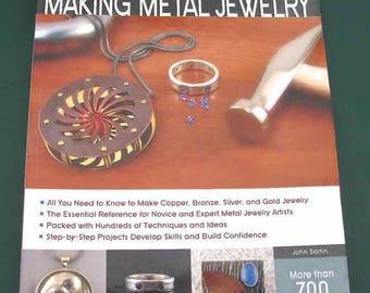 2013 Complete Photo Guide to Making Metal Jewelry John Sartin Paperback