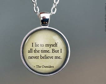 The Outsiders (Lie) Quote jewelry. Pendant, Necklace or Keychain Key Ring. Perfect Gift Present. Glass dome phrase words charm HomeStudio