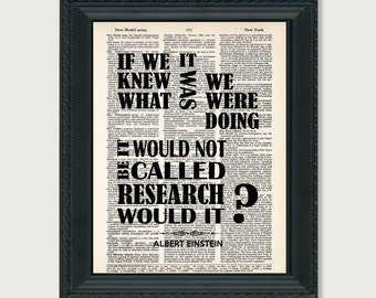 If We Knew What It Was We Were Doing It Would Not Be Called Research Would It - Albert Einstein Quote -  Dictionary Art Print  - typography