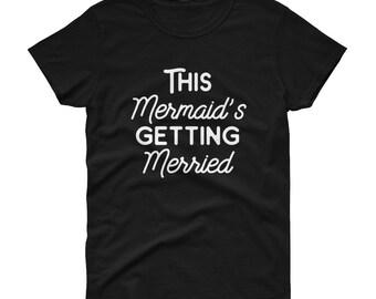 mermaids shirt mermaid shirts mermaid slogan tee mermaid gift - getting merried Women's Shirt