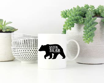 Sister Bear Mug, Sister Mug, Gift, Present, Gift for Sister, Sister Birthday, Coffee Mug, Tea Mug, Big Sister, Little Sister, Sister Present