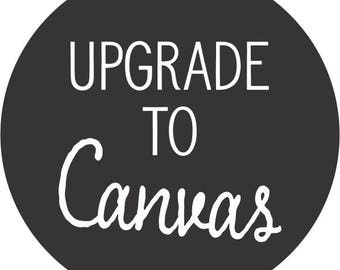 Canvas Wall Art Upgrade - Gallery Wraped Canvas, Ready To Hang