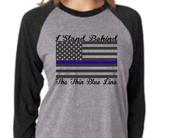 Police I Stand Behind The Thin Blue Line Raglan Ladies Shirt
