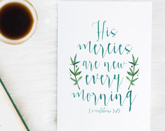 Lamentations 3:23 - His Mercies are New Every Morning - Bible Verse - Bible verse for women - Bible verse print - Bible verse wall art